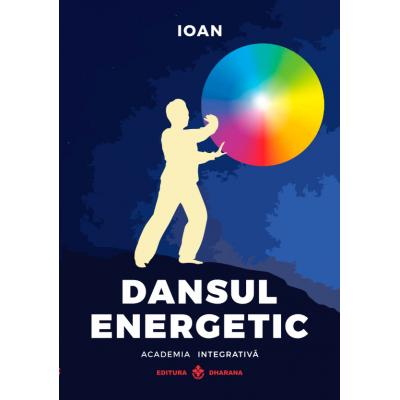 """Cartea """"Dansul energetic"""" de Ioan – o terapie pentru suflete mai fericite si mai sănătoase"""
